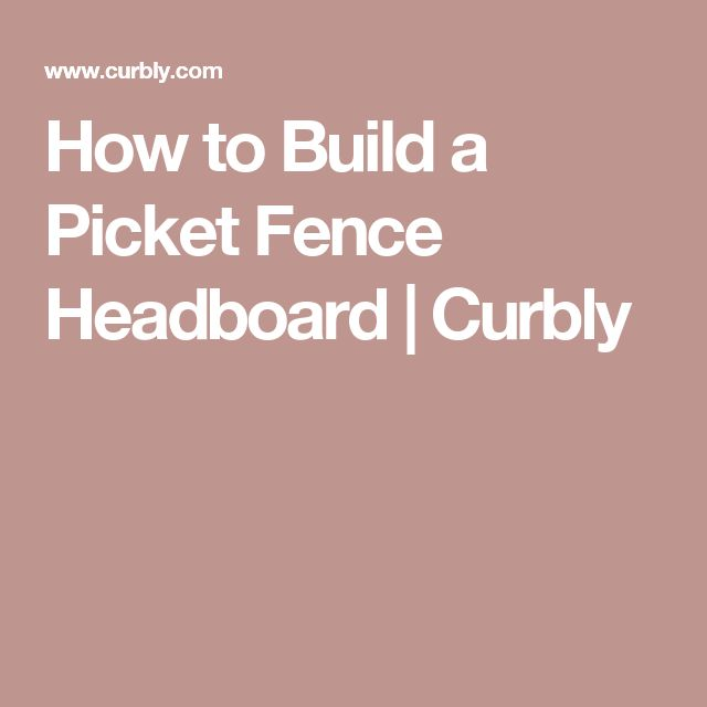How to Build a Picket Fence Headboard | Curbly