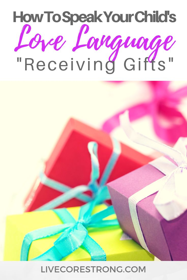 How to speak your childs love languagereceiving gifts