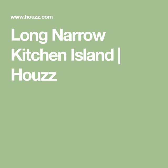 25 Best Ideas About Long Narrow Kitchen On Pinterest: Best 25+ Long Narrow Kitchen Ideas On Pinterest