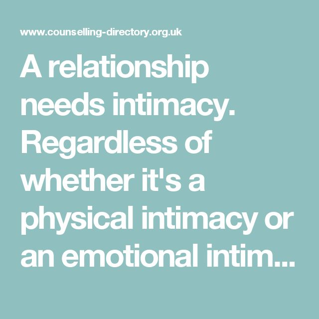 A relationship needs intimacy. Regardless of whether it's a physical intimacy or an emotional intimacy, your relationship will slowly wither and die without it. This is where it gets tricky. Because your relationship actually needs both types of intimacy.