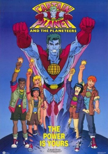 Captain Planet, he's a hero!  Gonna take pollution down to zero!
