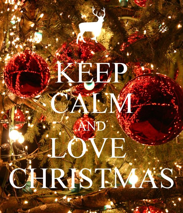 KEEP CALM AND LOVE CHRISTMAS! @Holly Elkins Elkins Elkins Elkins Elkins Coriell Ummm where did that deer come from and how do I remove it from the picture.