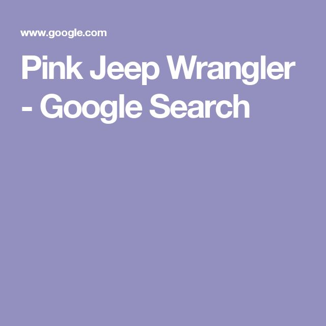 Pink Jeep Wrangler - Google Search