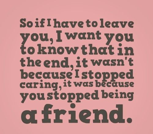 Sad Quotes About Friendship Ending Adorable Best 25 Ending Friendship Quotes Ideas On Pinterest  Quotes On