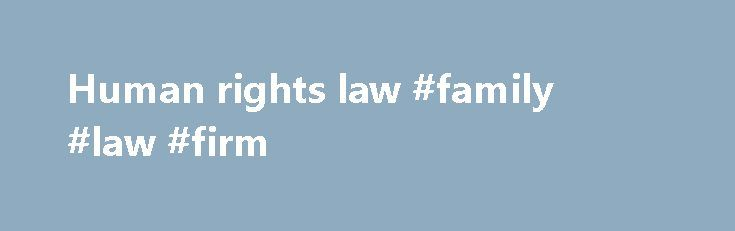 Human rights law #family #law #firm http://laws.nef2.com/2017/04/30/human-rights-law-family-law-firm/  #human rights law # Legislation The federal Parliament has passed a number of laws which aim to protect people from certain kinds of discrimination in public life and from breaches of their human rights by Commonwealth departments and agencies. Click on the links below for further information on: The Australian Human Rights Commission has statutory responsibilities under these laws. We have…