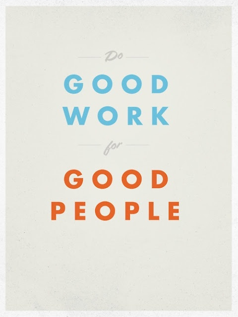 good work.Good People, Inspiration, Ideas Fb, Bad People, Fun Stuff, Bad Work, Graphics Design, Favorite Quotes, Wise Words