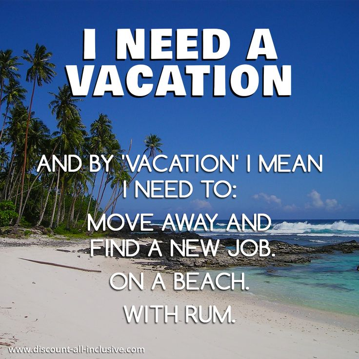 """""""I need a vacation. And by vacation I mean I need to move"""