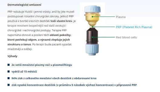 Dr PRP Omlazení koncentrovanými krevními destičkami  https://www.medicalinstitut.cz/esteticka-dermatologie/dr-prp-omlazeni-destickami    Získejte vysokou koncentraci krevních destiček přesně a pohodlně s inovativním patentovaným systémem separace PRP.    vyhlazení vrásek  revitalizace pleti  poruchy kožní pigmentace  obnovení vlasového porostu při alopecii  redukce a odstranění jizev a strií  obnovení pokožky po akné  omlazení  podpora hojení