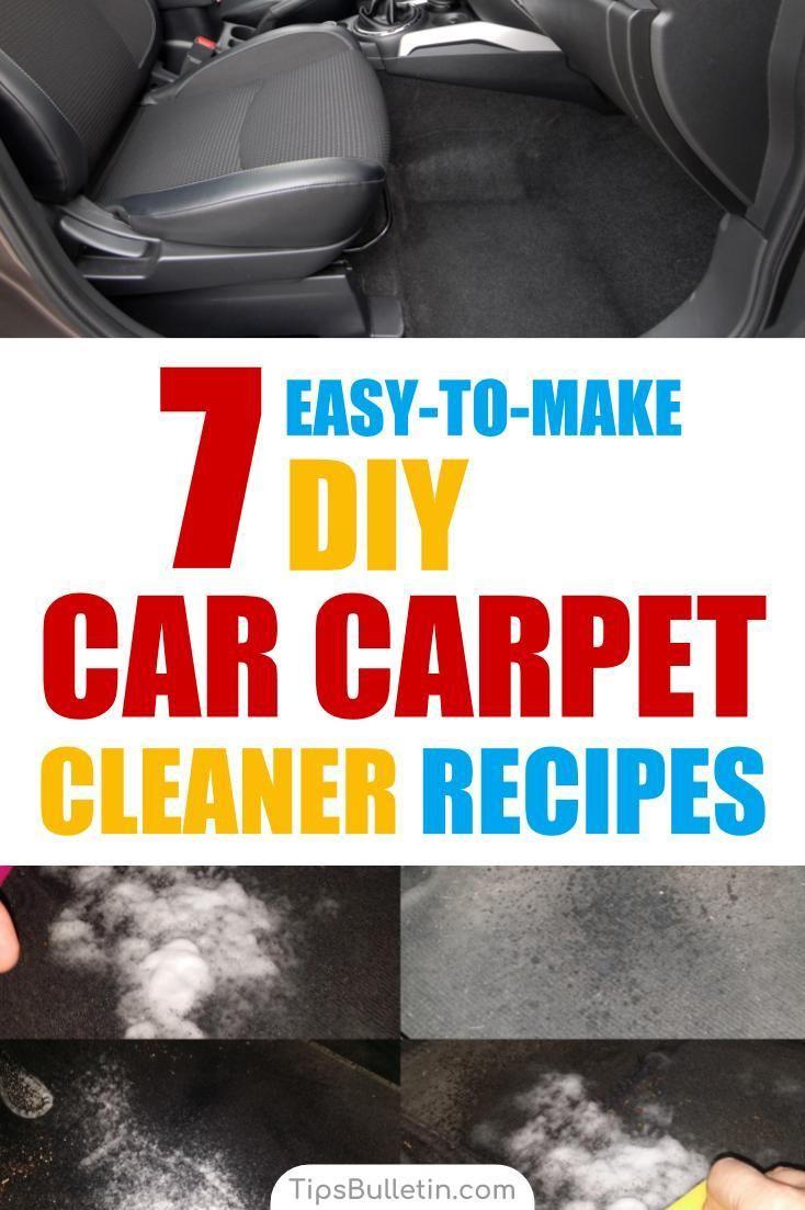 7 Easy To Make Diy Car Carpet Cleaner Recipes Car Carpet Cleaner Carpet Cleaning Hacks Carpet Cleaners