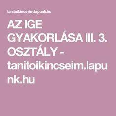 AZ IGE GYAKORLÁSA III. 3. OSZTÁLY - tanitoikincseim.lapunk.hu