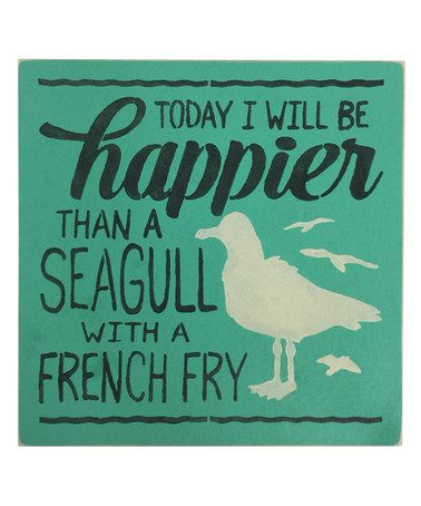 'Today I Will Be Happier Than A Seagull' Wall Sign