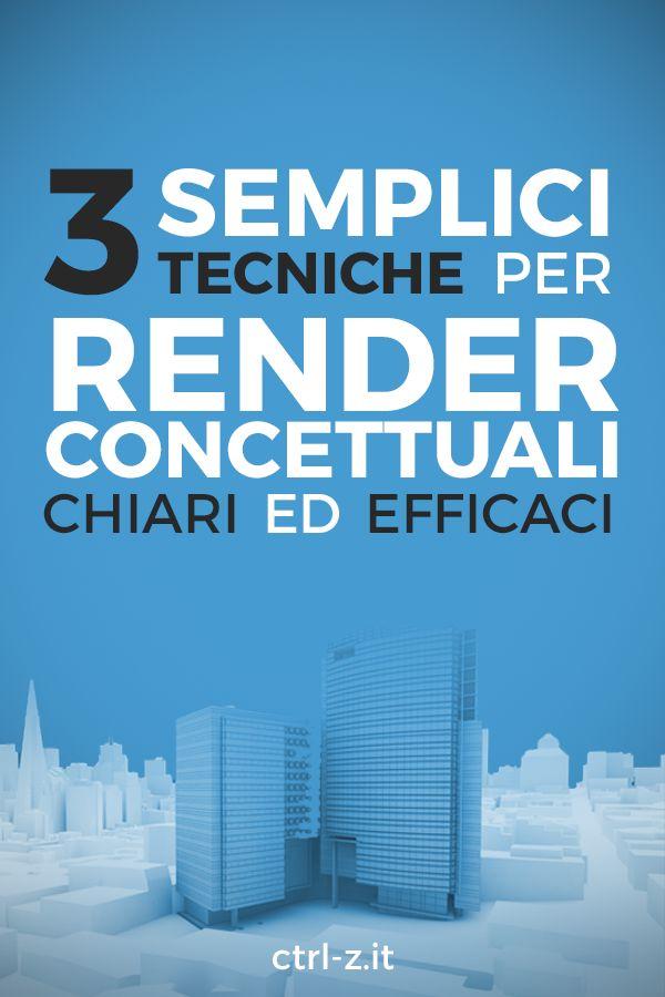 3 semplici trucchi per render concettuali chiari ed efficaci. Li trovi su ctrl-z.it !