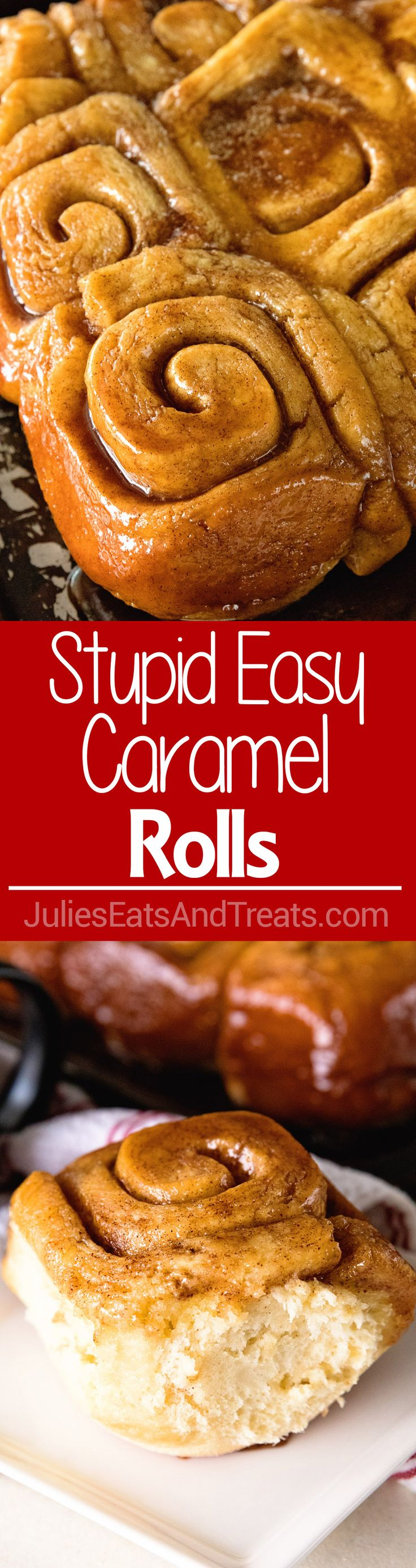 Stupid Easy Homemade Caramel Rolls ~ Fresh, Sticky Caramel Rolls That Are Fool Proof and Easy! Great for Beginners and Seasoned Bakers! ~ http://www.julieseatsandtreats.com