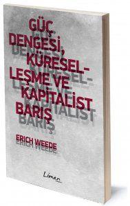 Güç Dengesi, Küreselleşme ve Kapitalist Barış | Erich Weede | Çeviren: Murat Saraçlı | ISBN: 978-975-251-016-6 | Ebat: 10,5x16 cm | 136 Sayfa