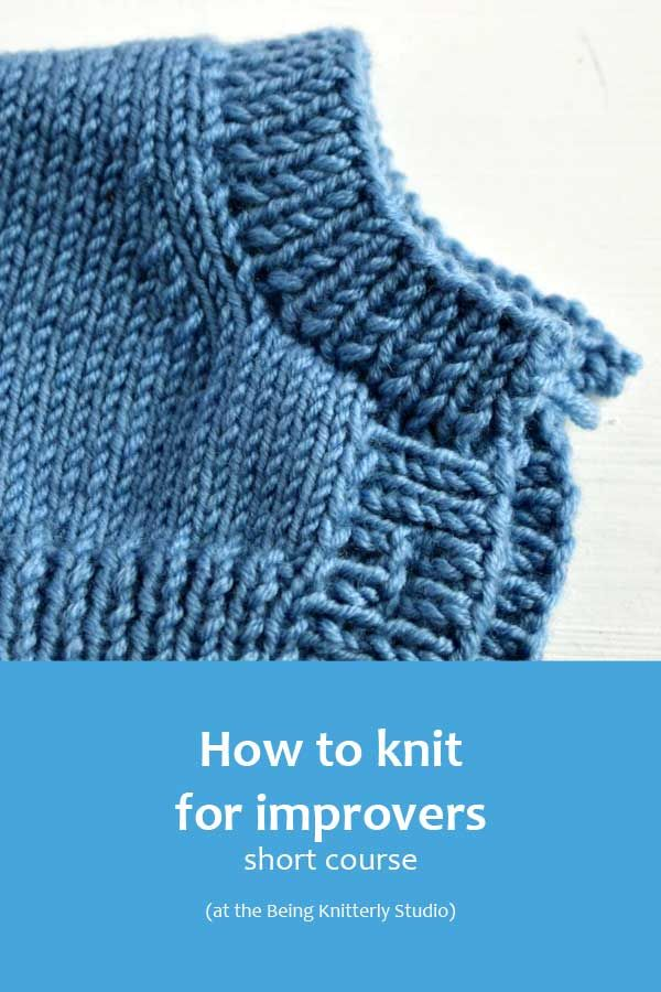 Learn to increase and decrease, pick up stitches, knit a buttonhole, use a tension square. How to knit for improvers short course with Nicki Merrall from Being Knitterly.