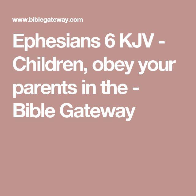 Ephesians 6 KJV - Children, obey your parents in the - Bible Gateway