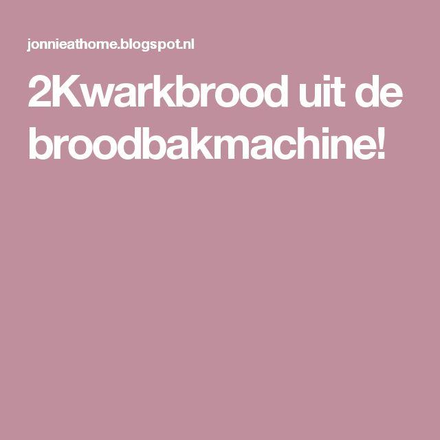 2Kwarkbrood uit de broodbakmachine!