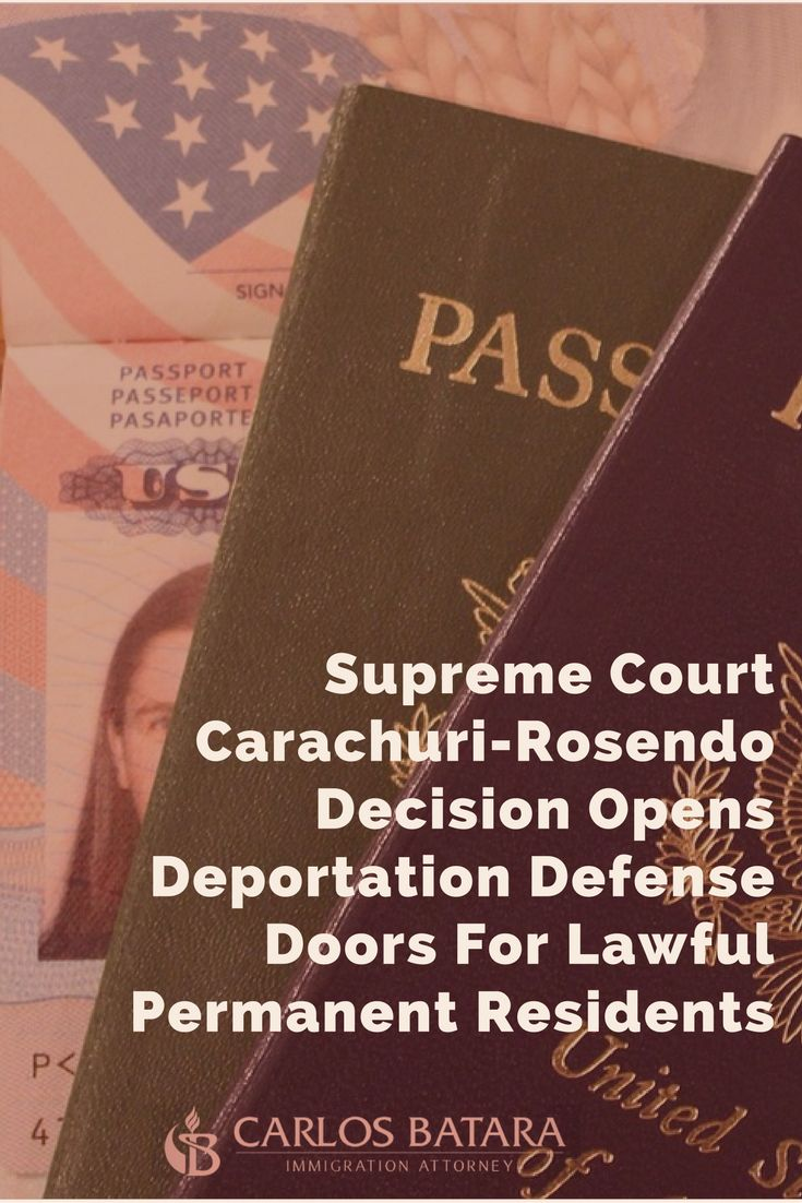 Supreme Court Carachuri-Rosendo Decision Opens Deportation Defense Doors For Lawful Permanent Residents  Lawful permanent residents won a major immigration law decision today.  The Supreme Court stopped the government from automatically deporting ...
