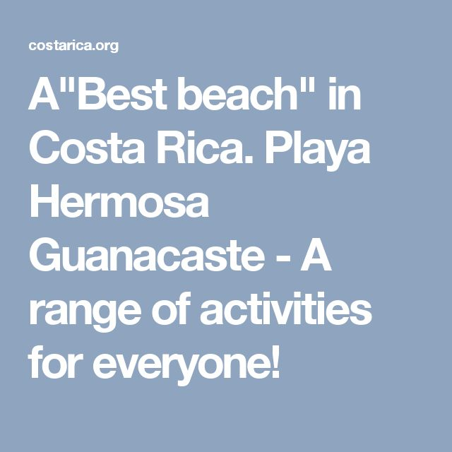 """A""""Best beach"""" in Costa Rica.  Playa Hermosa Guanacaste - A range of activities for everyone!"""