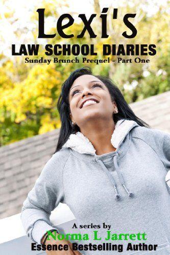 Lexi's Law School Diaries - Part 1 by Norma L. Jarrett, http://www.amazon.com/gp/product/B005X70G9K/ref=cm_sw_r_pi_alp_kbJJpb1Z0XKXJ