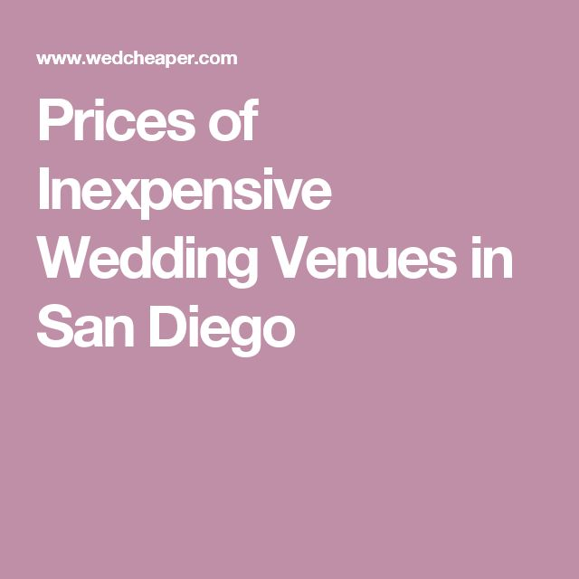 Prices of Inexpensive Wedding Venues in San Diego