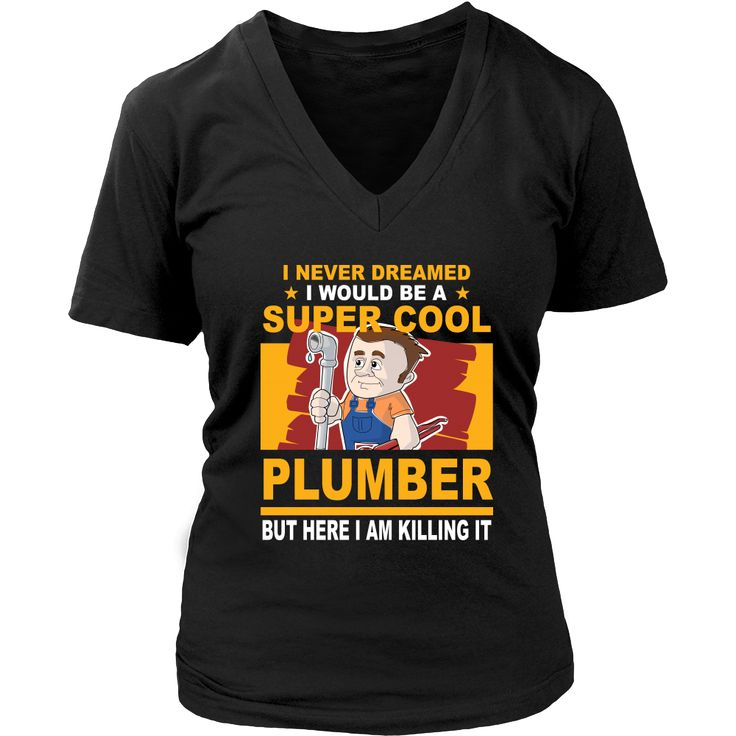 Plumber T-shirt, hoodie and tank top. Plumber funny gift idea.