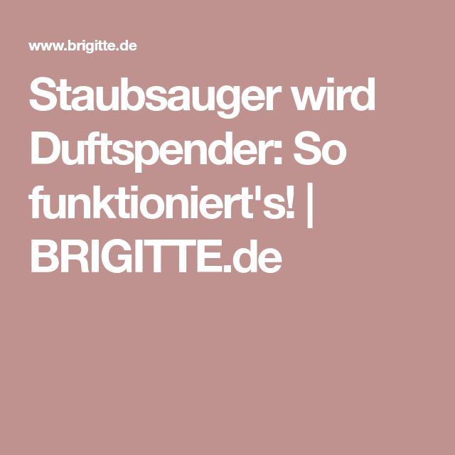 Staubsauger wird Duftspender: So funktioniert's!   BRIGITTE.de