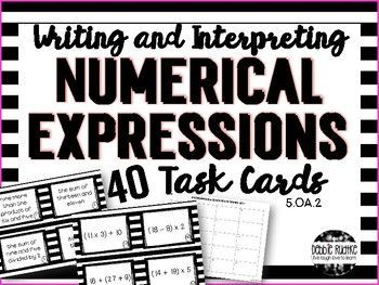 Writing and Interpreting Numerical Expressions Task Cards consist of 40 task cards - 20 cards for writing numerical expressions and 20 cards for interpreting numerical expressions. Recording sheets and answer keys are also included.. The task cards all co