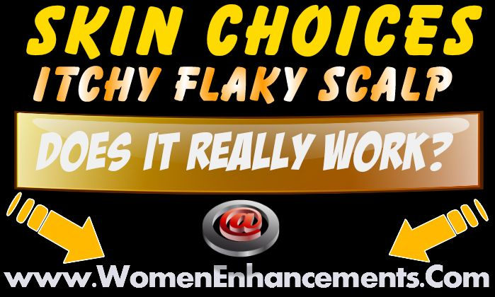 Skin Choices Itchy Flaky Scalp Treatment Review – Does It Really Work? - https://www.zotero.org/womenenhancements/items/J98V3GGP