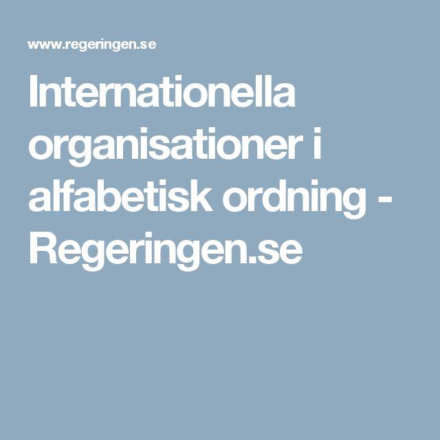 Internationella organisationer i alfabetisk ordning - Regeringen.se