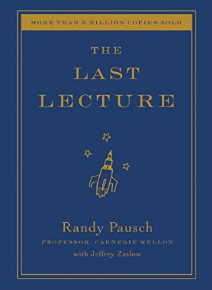 randy pauschs last lecture essay The last lecture was a very inspirational story, but the description on the inside cover does not do it justice randy pausch, the author of the novel, has a very positive philosophy on life that.