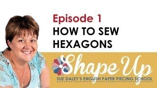 Ep 1 Sue Daley's Shape Up English Paper Piecing School - YouTube