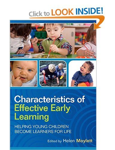 Characteristics of Effective Early Learning: Helping young children become learners for life: Amazon.co.uk: Helen Moylett: Books