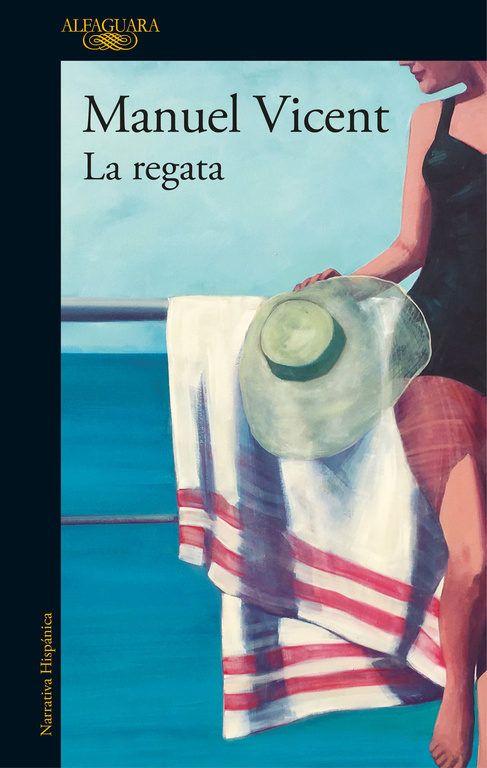 """Manuel Vicent. """"La regata"""". Editorial Alfaguara"""