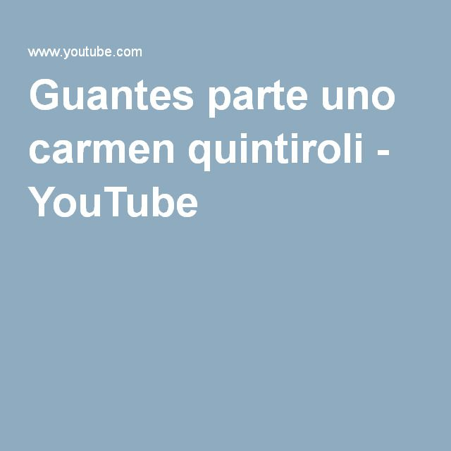 Guantes parte uno carmen quintiroli - YouTube
