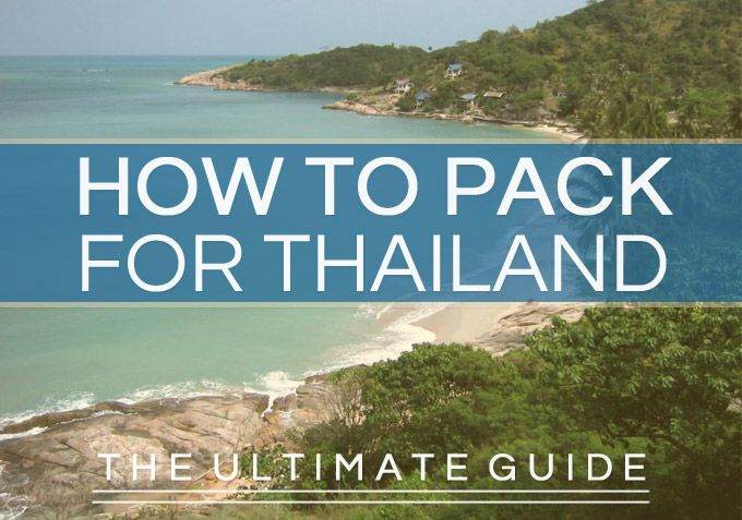 How to Pack for Thailand: The Ultimate Guide
