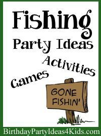 Fishing Theme Birthday Party Ideas! Fun ideas for Fishing themed party games, activities, invitations, decorations, party food and more! #fishing #party #ideas #kids http://www.birthdaypartyideas4kids.com/fishing.htm