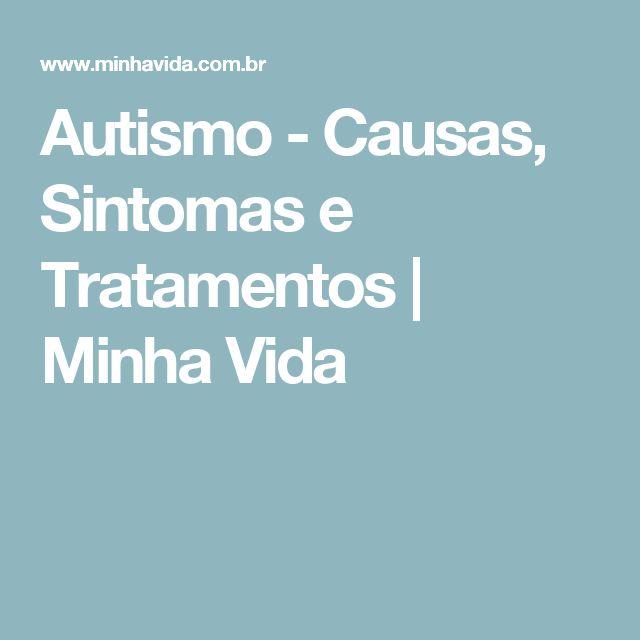 Autismo - Causas, Sintomas e Tratamentos | Minha Vida