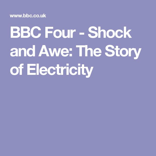 BBC Four - Shock and Awe: The Story of Electricity