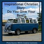 Touching short story of giving our best to #Jesus #inspirational #Christian http://amyhagerup.com/inspirational-christian-story-give/