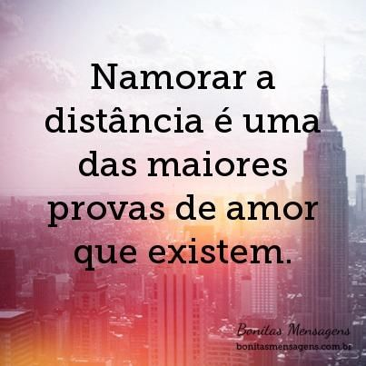 Namorar a distância é uma das maiores provas de amor que existem.