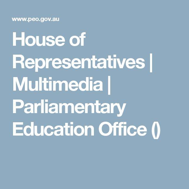 House of Representatives | Multimedia | Parliamentary Education Office ()