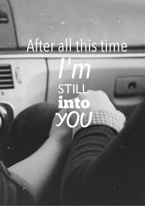 """""""Still Into You,"""" Paramore. ..and always will be. Forever"""