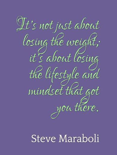 "Losing weight quotes: ""It´s not just about losing ...."" by Steve Maraboli"