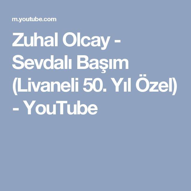 Zuhal Olcay - Sevdalı Başım (Livaneli 50. Yıl Özel) - YouTube