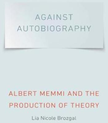 Against Autobiography: Albert Memmi And The Production Of Theory PDF