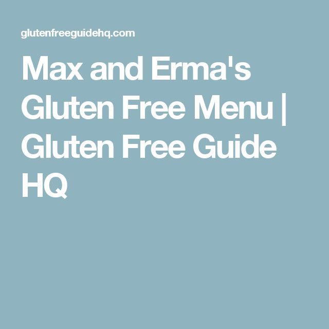 Max and Erma's Gluten Free Menu | Gluten Free Guide HQ