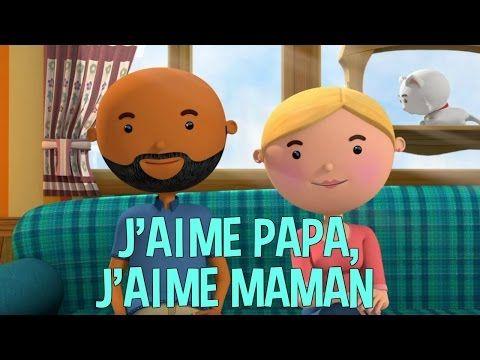 J'AIME PAPA, J'AIME MAMAN - YouTube