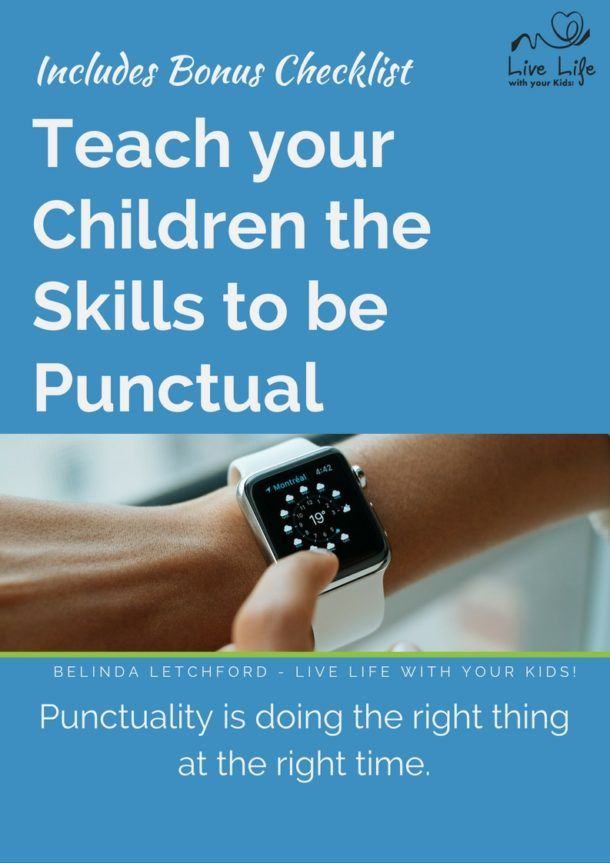 Our children need to be taught to be punctual. It starts with teaching the value and then teaching skills to help them live out that value.