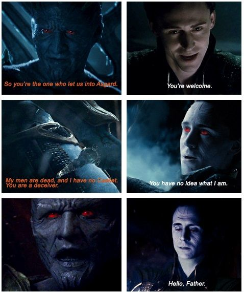 Thor Deleted Scene- Loki: Hello, Father. Laufey: Ah, the bastard son. I thought Odin had killed you. That's what I would have done. He's as weak as you are. Loki: No longer weak. I now rule Asgard, until Odin awakens. Perhaps you should not have so carelessly abandoned me. Laufey: Or perhaps it was the wisest choice I've ever made. <--- Holy CRAP WHY WAS THIS NOT IN THE MOVIE!